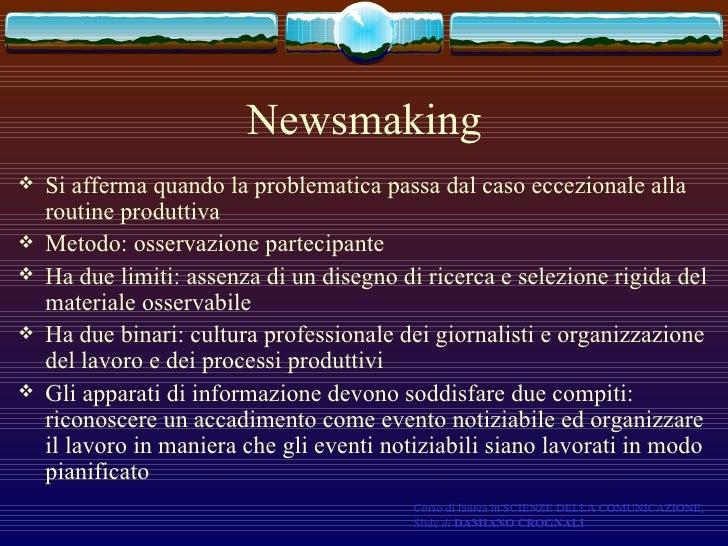 Newsmaking <ul><li>Si afferma quando la problematica passa dal caso eccezionale alla routine produttiva </li></ul><ul><li>...