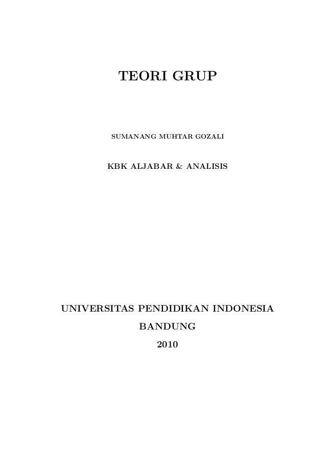 TEORI GRUP SUMANANG MUHTAR GOZALI KBK ALJABAR & ANALISIS UNIVERSITAS PENDIDIKAN INDONESIA BANDUNG 2010