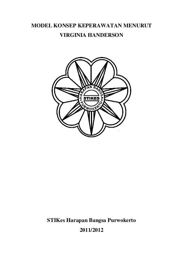 MODEL KONSEP KEPERAWATAN MENURUT VIRGINIA HANDERSON  STIKes Harapan Bangsa Purwokerto 2011/2012