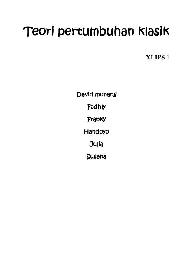 Teori pertumbuhan klasik                       XI IPS 1        David monang           Fadhly           Franky          Han...
