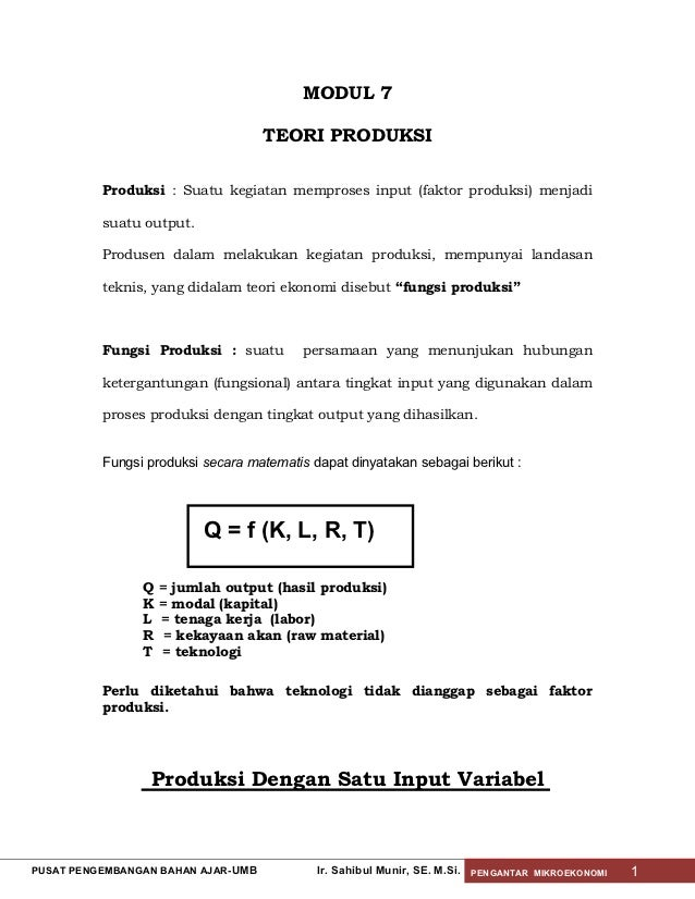 MODUL 7                                     TEORI PRODUKSI          Produksi : Suatu kegiatan memproses input (faktor prod...