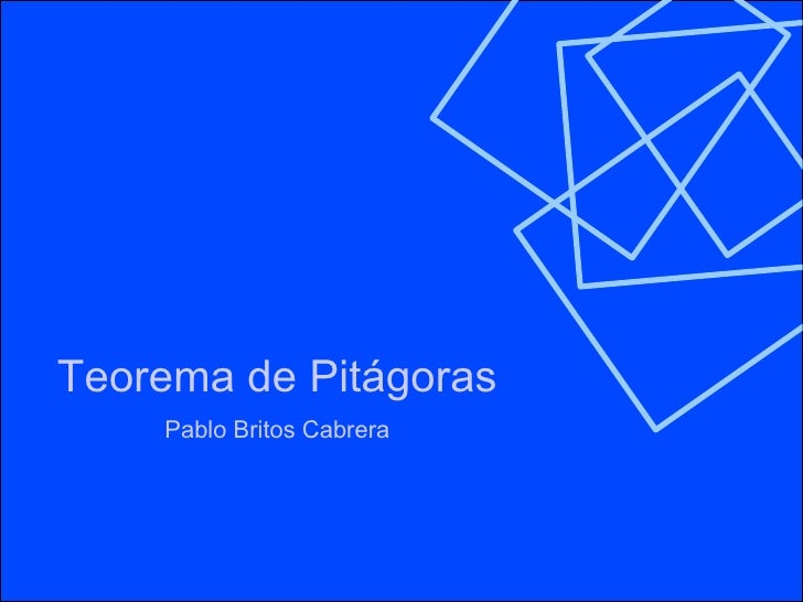 TeoremadePitágoras    Demostración          Terceraño                      < Pablo Britos Cabrera >