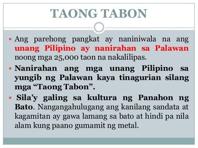pamumuhay ng taong tabon Ang tawag nam,an sa mga taong lagalag ay nomad ang mga natagpuang buto sa yungib ng tabon sa palawan ay patunay ng hindi nagbago ang paraan ng pamumuhay.