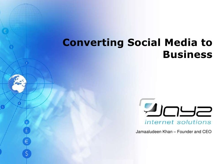 Converting Social Media to Business<br />Jamaaludeen Khan – Founder and CEO<br />
