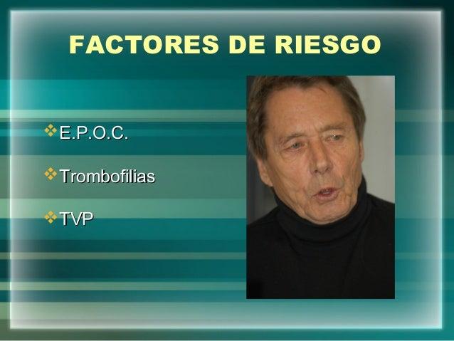 FACTORES DE RIESGOE.P.O.C.E.P.O.C.TrombofiliasTrombofiliasTVPTVP
