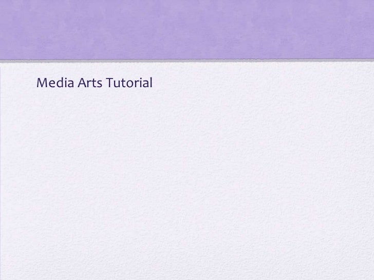 Media Arts Tutorial