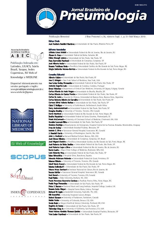 ISSN 1806-3713  Publicação Bimestral J Bras Pneumol. v.36, número Supl. 1, p. S1-S68 Março 2010  Editor Chefe  José Antôni...