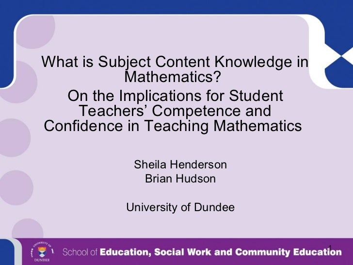 What is Subject Content Knowledge in Mathematics?  On the Implications for Student Teachers' Competence and Confidence in ...