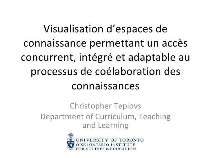 Visualisation d'espaces de connaissance permettant un accès concurrent, intégré et adaptable au processus de coélaboration...