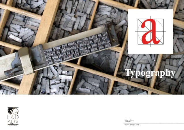 Typography  Design problems  Typography  Research by Fady El-Masry