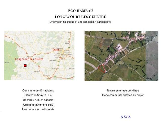 AZCABED ZED Longecourt les culètre Dijon ECO HAMEAU LONGECOURT LES CULETRE Une vision holistique et une conception partici...