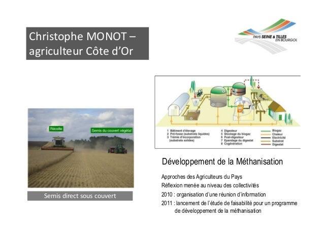 Christophe MONOT – agriculteur Côte d'Or Semis direct sous couvert Développement de la Méthanisation Approches des Agricul...