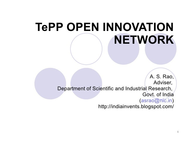 TePP OPEN INNOVATION NETWORK A. S. Rao, Adviser,  Department of Scientific and Industrial Research,  Govt. of India ( [ema...