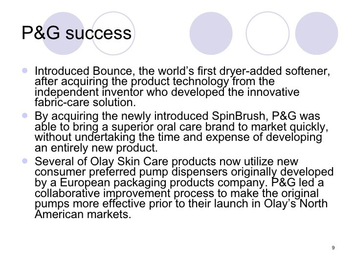 P&G success <ul><li>Introduced Bounce, the world's first dryer-added softener, after acquiring the product technology from...