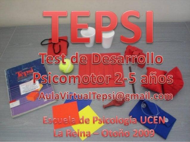 TEPSI /TEST DE DESARROLLOPSICOMOTOR 2-5 AÑOSautores: Isabel Margarita Haeussler P. de A.y Teresa Marchant O.Este es un ins...