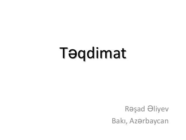 Təqdimat         Rəşad Əliyev      Bakı, Azərbaycan