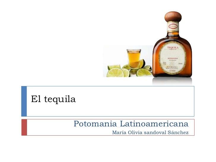 El tequila         Potomania Latinoamericana                 María Olivia sandoval Sánchez