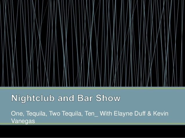 One, Tequila, Two Tequila, Ten_ With Elayne Duff & Kevin Vanegas