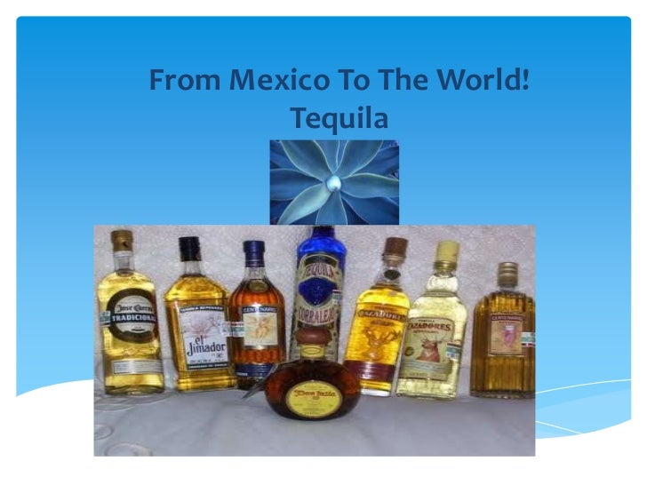 FromMexicoToTheWorld!Tequila<br />
