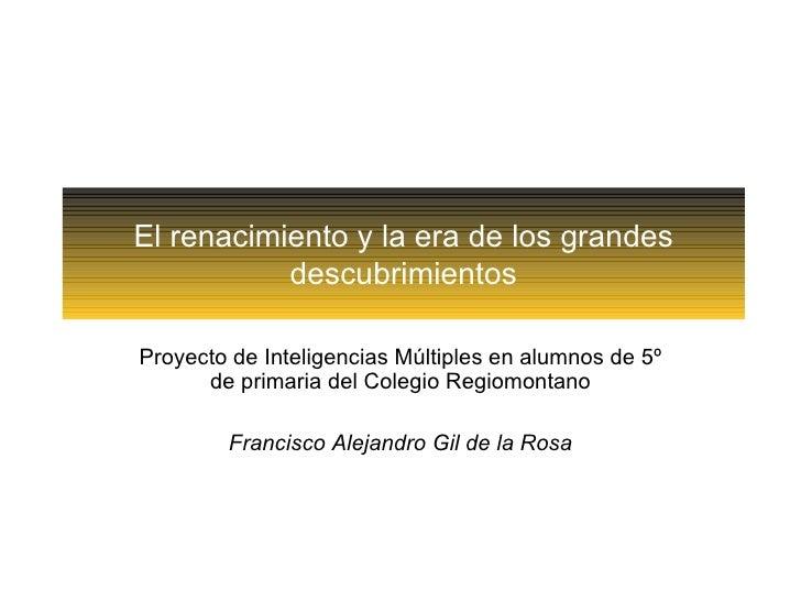 Proyecto de Inteligencias Múltiples en alumnos de 5º de primaria del Colegio Regiomontano Francisco Alejandro Gil de la Ro...