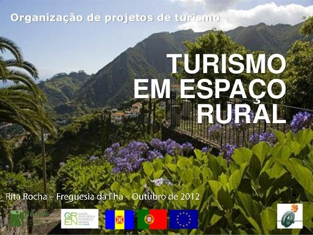 Organização de projetos de turismo                     TURISMO                   EM ESPAÇO                       RURAL