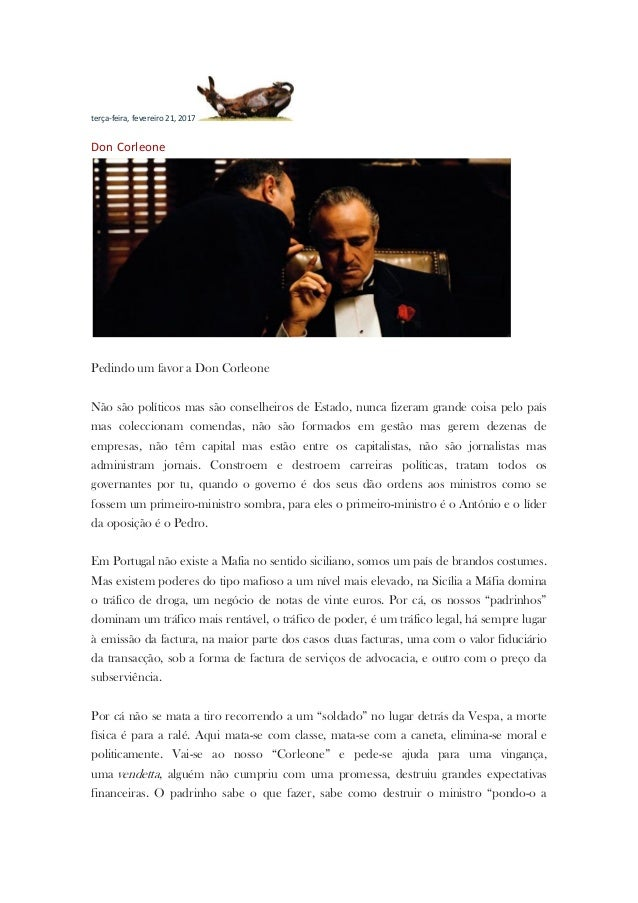 terça-feira, fevereiro 21, 2017 Don Corleone Pedindo um favor a Don Corleone Não são políticos mas são conselheiros de Est...