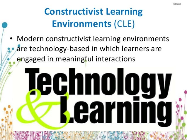 Constructivist Learning Environments Cle