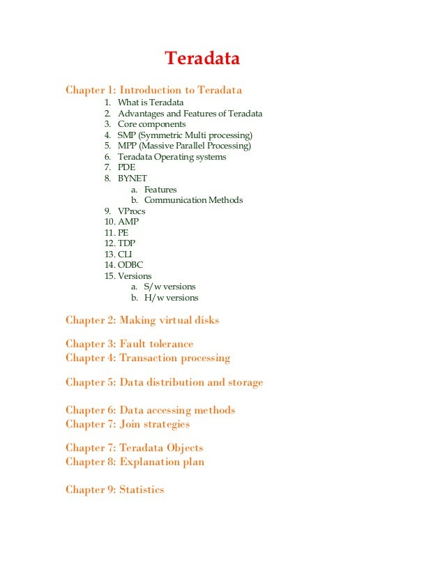 Teradata Chapter 1: Introduction to Teradata 1. What is Teradata 2. Advantages and Features of Teradata 3. Core components...