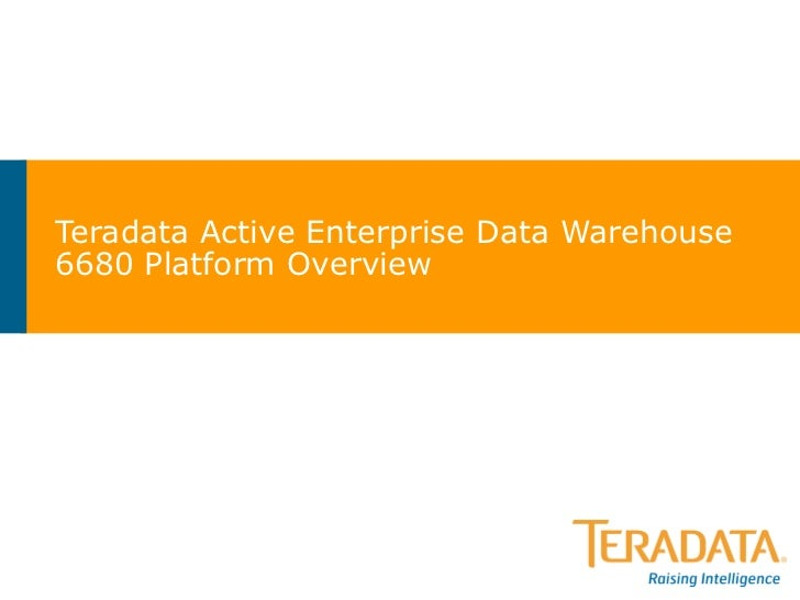 Teradata Active Enterprise Data Warehouse 6680 Platform Overview