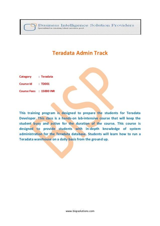 Teradata Admin TrackCategory      : TeradataCourse-Id     : TD001Course Fees   : 15000 INRThis training program is designe...