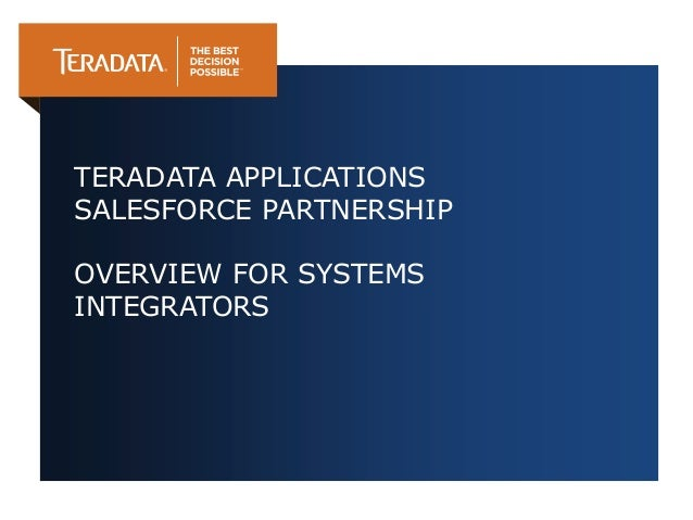 TERADATA APPLICATIONSSALESFORCE PARTNERSHIPOVERVIEW FOR SYSTEMSINTEGRATORS