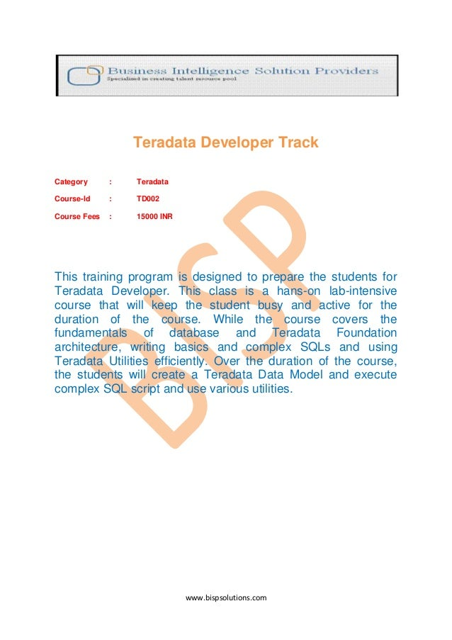 Teradata Developer TrackCategory      :   TeradataCourse-Id     :   TD002Course Fees   :   15000 INRThis training program ...