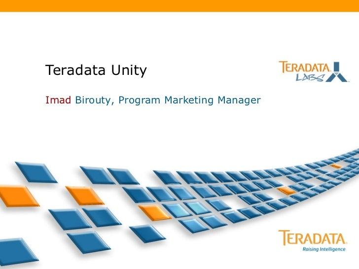 Teradata Unity Imad   Birouty , Program Marketing Manager