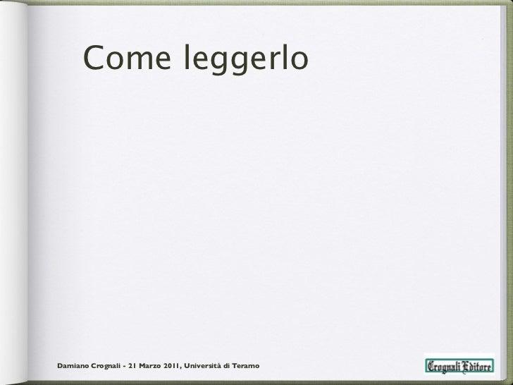 Come leggerloDamiano Crognali - 21 Marzo 2011, Università di Teramo