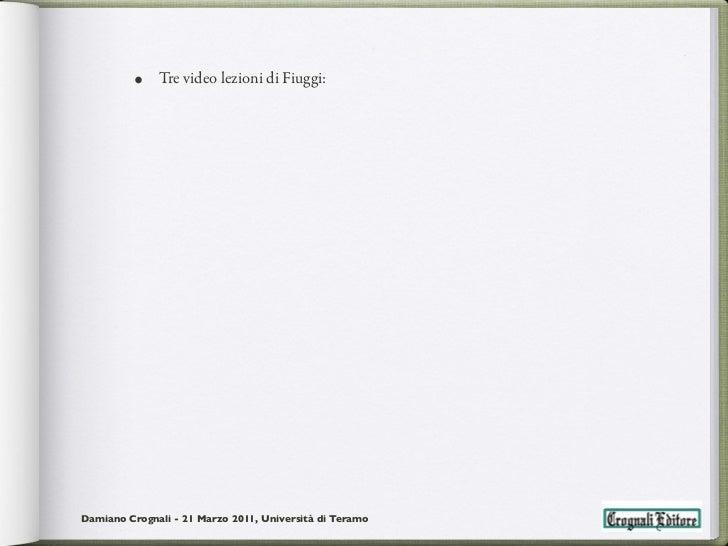 •    Tre video lezioni di Fiuggi:Damiano Crognali - 21 Marzo 2011, Università di Teramo