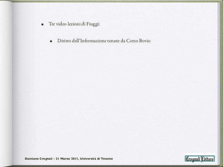 •    Tre video lezioni di Fiuggi:               •   Diritto dell'Informazione tenute da Corso BovioDamiano Crognali - 21 M...