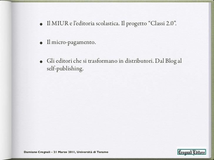 """• Il MIUR e l'editoria scolastica. Il progetto """"Classi 2.0"""".         • Il micro-pagamento.         • Gli editori che si tr..."""