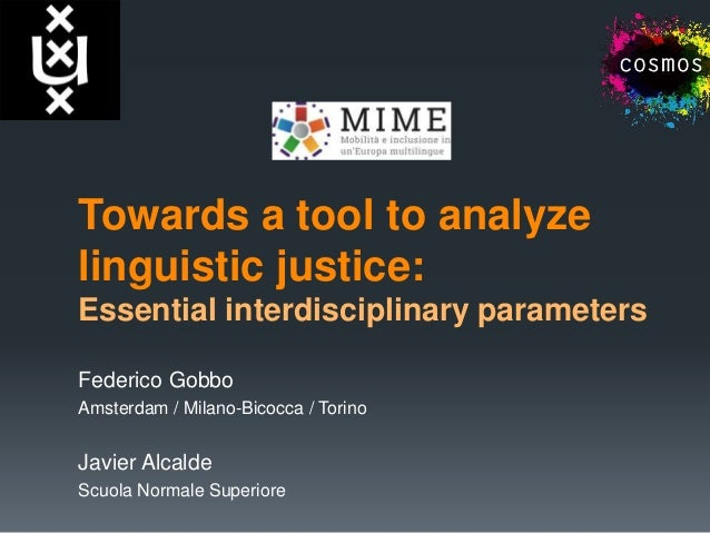 Towards a tool to analyze linguistic justice: Essential interdisciplinary parameters Federico Gobbo Amsterdam / Milano-Bic...