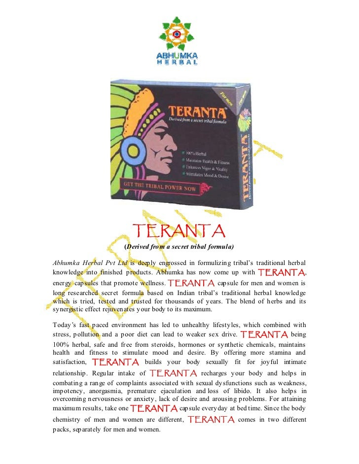 TERANTA                         (Derived from a secret tribal formula)  Abhumka Herbal Pvt Ltd is deeply engrossed in form...