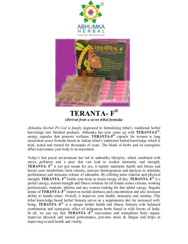TERANTA- F®                          (Derived from a secret tribal formula)Abhumka Herbal Pvt Ltd is deeply engrossed in f...