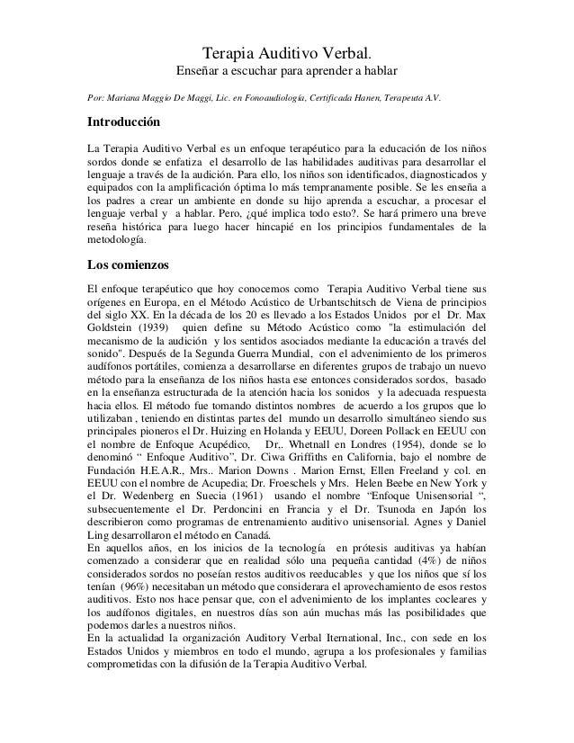 Terapia Auditivo Verbal. Enseñar a escuchar para aprender a hablar Por: Mariana Maggio De Maggi, Lic. en Fonoaudiología, C...