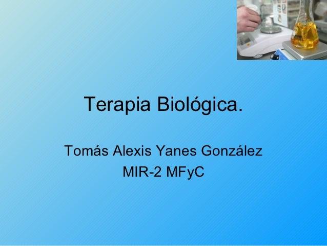Terapia Biológica.Tomás Alexis Yanes González       MIR-2 MFyC