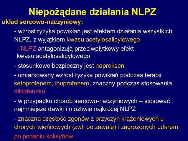 Niepożądane działania NLPZ układ sercowo-naczyniowy: - wzrost ryzyka powikłań jest efektem działania wszystkich NLPZ, z wy...
