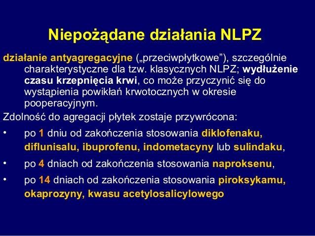 """Niepożądane działania NLPZ działanie antyagregacyjne (""""przeciwpłytkowe""""), szczególnie charakterystyczne dla tzw. klasyczny..."""