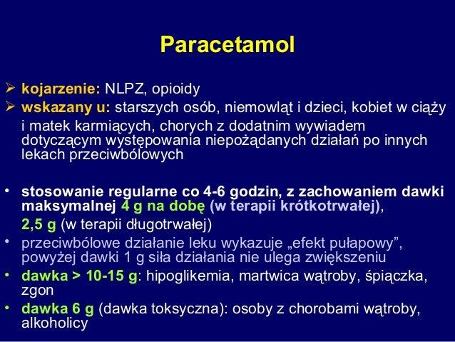 Paracetamol  kojarzenie: NLPZ, opioidy  wskazany u: starszych osób, niemowląt i dzieci, kobiet w ciąży i matek karmiącyc...