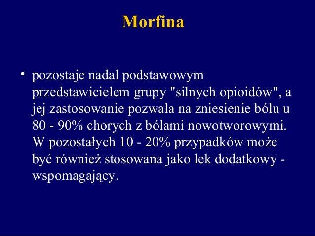"""Morfina • pozostaje nadal podstawowym przedstawicielem grupy """"silnych opioidów"""", a jej zastosowanie pozwala na zniesienie ..."""