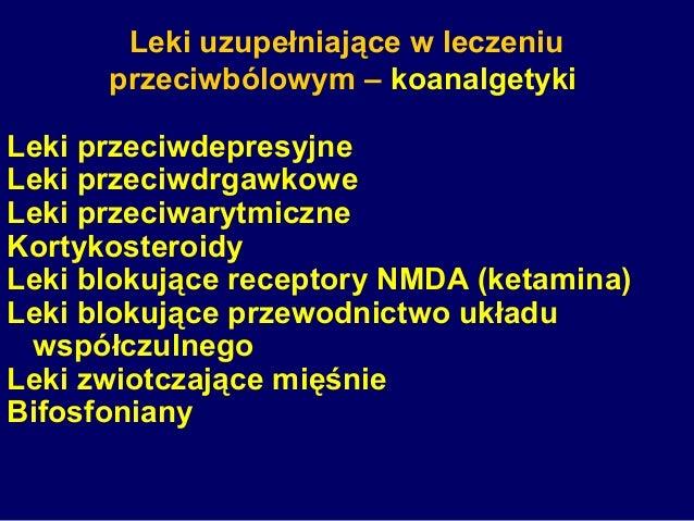 Leki uzupełniające w leczeniu przeciwbólowym – koanalgetyki Leki przeciwdepresyjne Leki przeciwdrgawkowe Leki przeciwarytm...