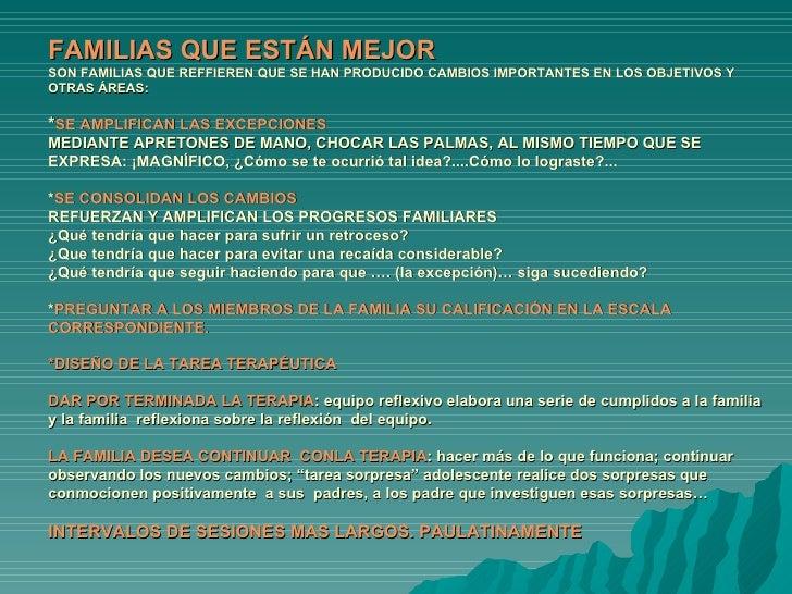 FAMILIAS QUE ESTÁN MEJOR SON FAMILIAS QUE REFFIEREN QUE SE HAN PRODUCIDO CAMBIOS IMPORTANTES EN LOS OBJETIVOS Y OTRAS ÁREA...