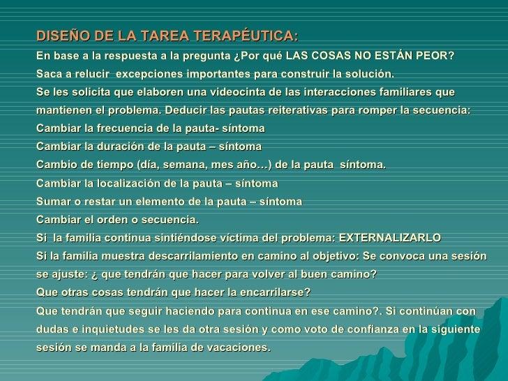 DISEÑO DE LA TAREA TERAPÉUTICA: En base a la respuesta a la pregunta ¿Por qué LAS COSAS NO ESTÁN PEOR? Saca a relucir  exc...
