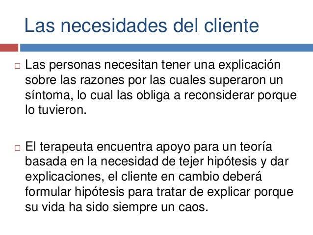 Las necesidades del cliente  Las personas necesitan tener una explicación sobre las razones por las cuales superaron un s...